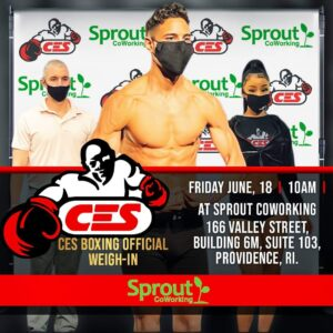 CES Boxing Weigh In at Sprout Providence @ Sprout CoWorking Providence, 166 Valley St, Building 6M Suite 103, Providence, RI 02909